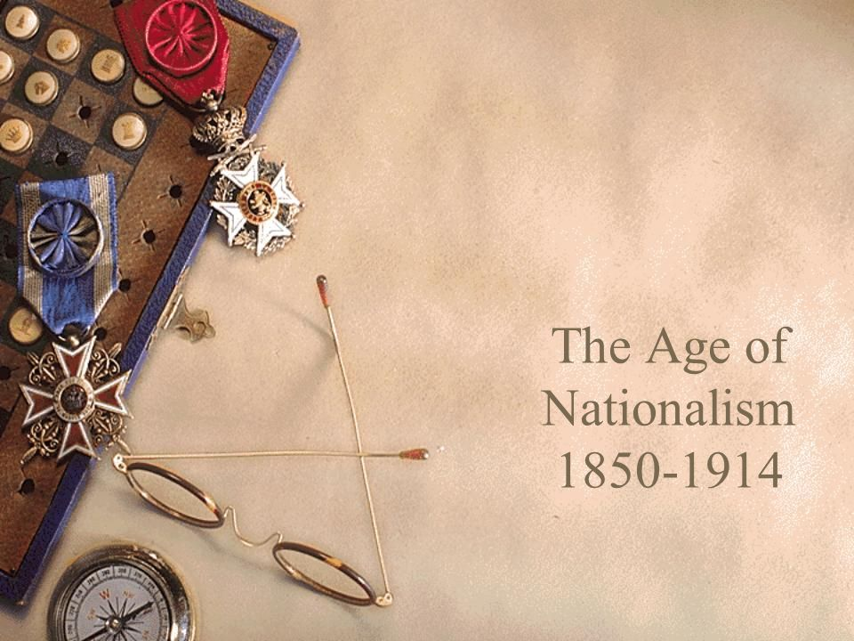 The Age of Nationalism 1850-1914