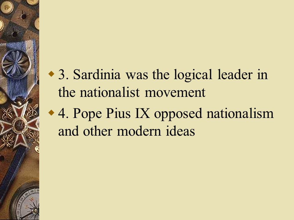 3. Sardinia was the logical leader in the nationalist movement