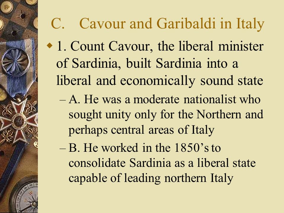 C. Cavour and Garibaldi in Italy