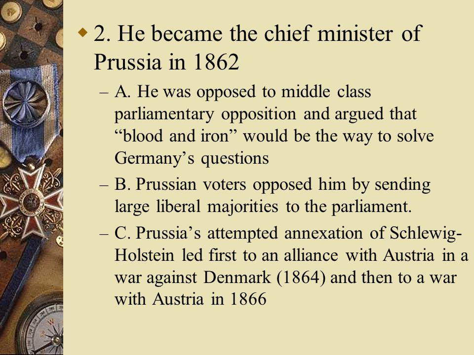 2. He became the chief minister of Prussia in 1862