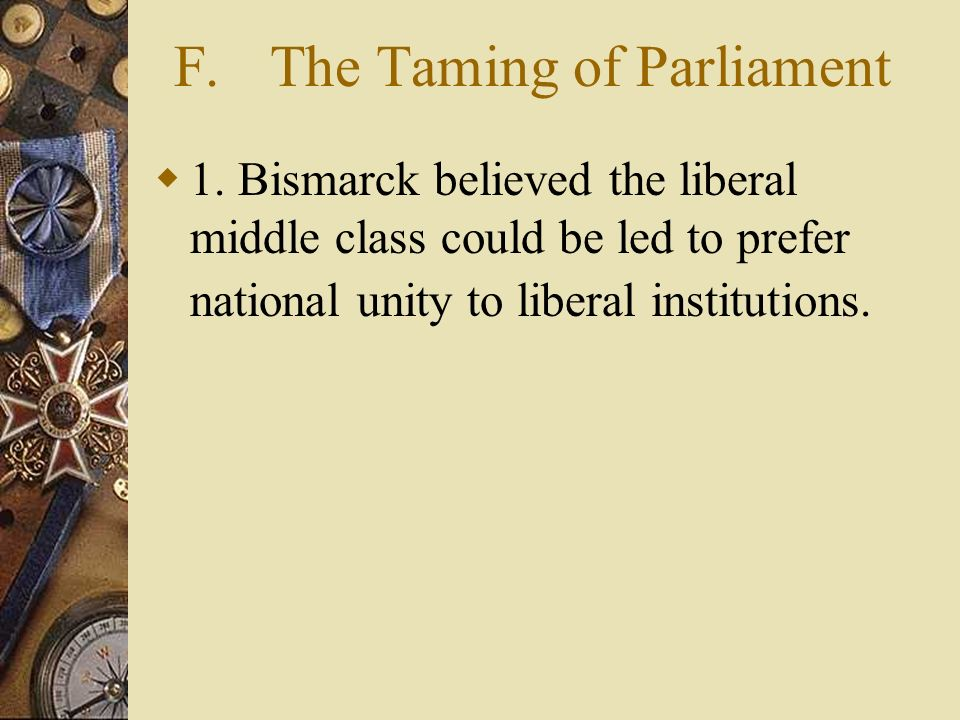 F. The Taming of Parliament