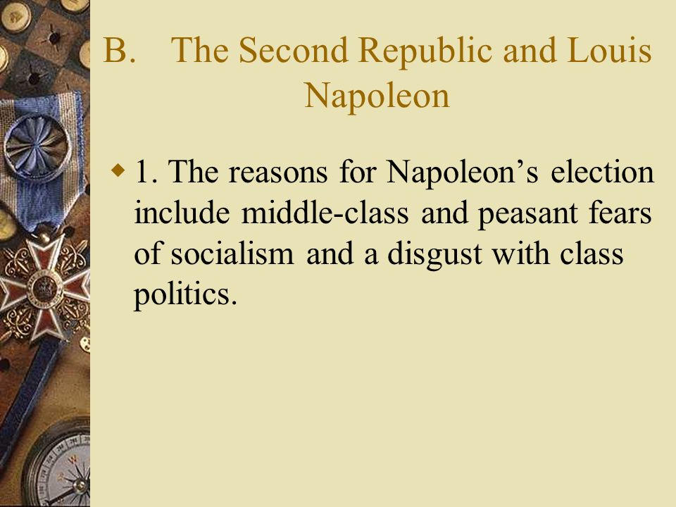 B. The Second Republic and Louis Napoleon