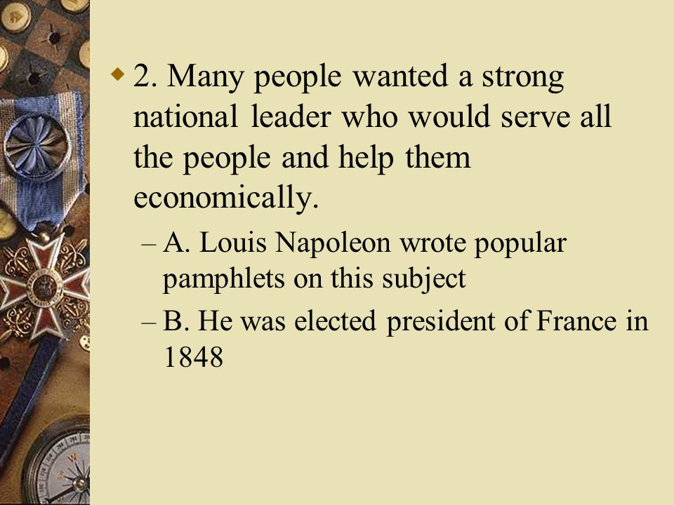 2. Many people wanted a strong national leader who would serve all the people and help them economically.