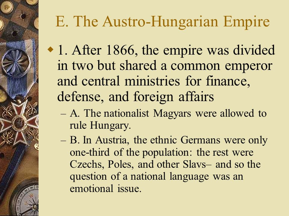 E. The Austro-Hungarian Empire