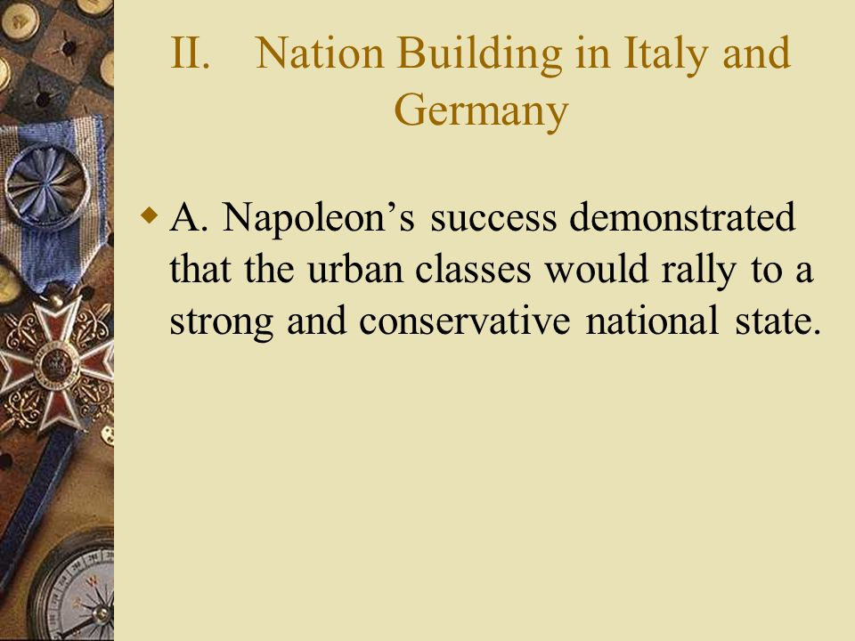 II. Nation Building in Italy and Germany