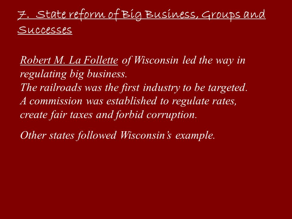 7. State reform of Big Business, Groups and Successes