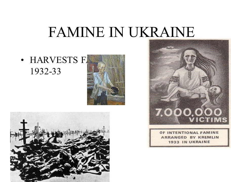 FAMINE IN UKRAINE HARVESTS FAIL IN 1932-33