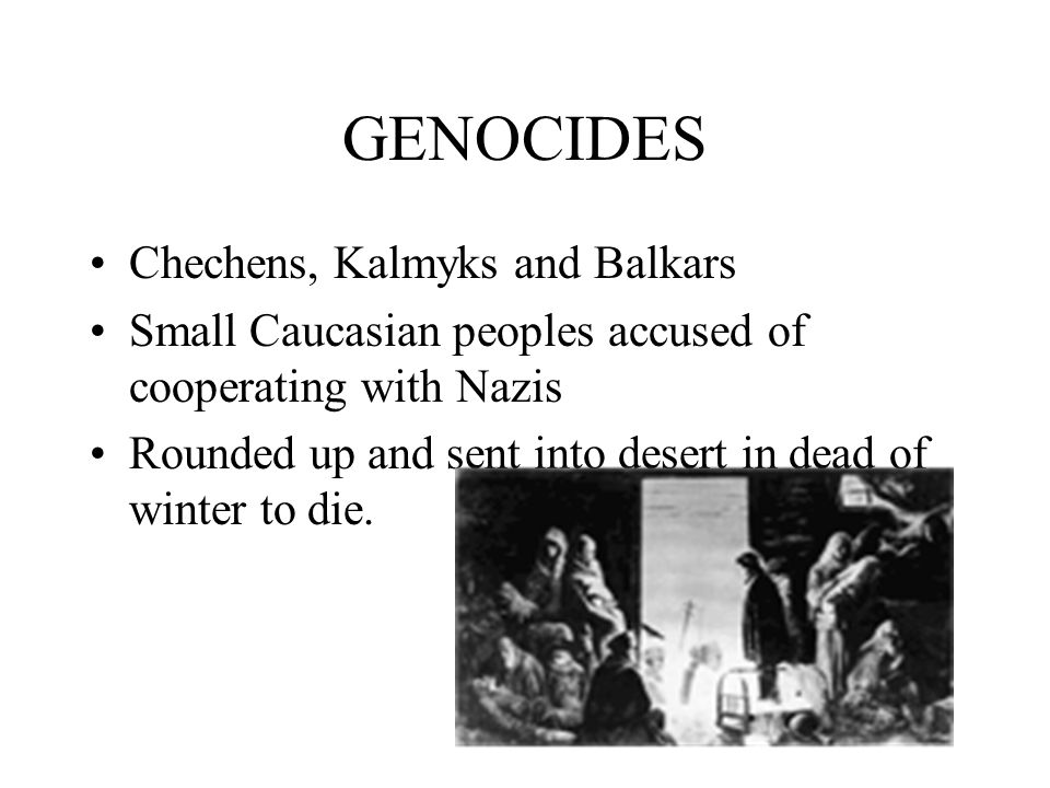 GENOCIDES Chechens, Kalmyks and Balkars