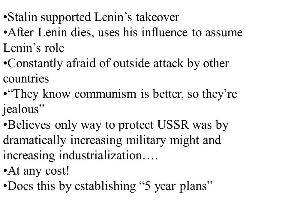 Stalin supported Lenin's takeover