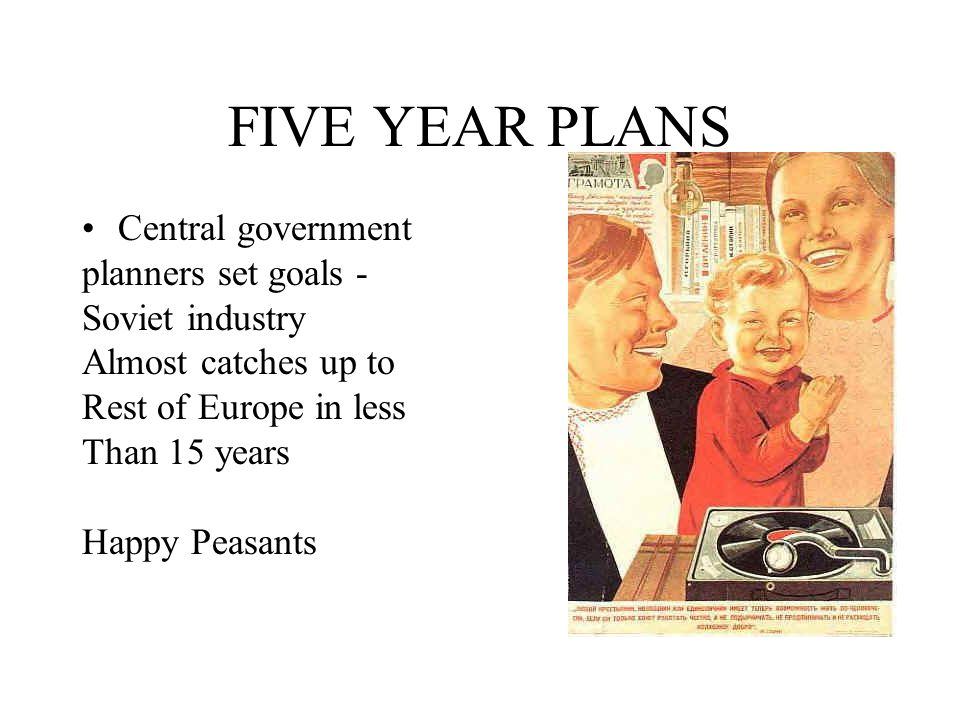 FIVE YEAR PLANS Central government planners set goals -