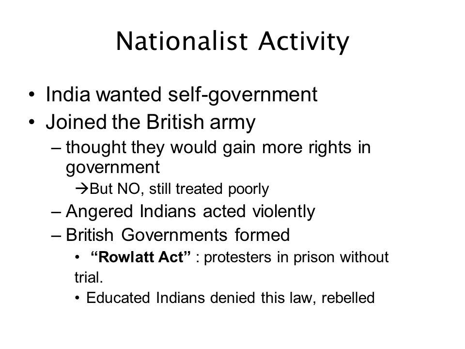 Nationalist Activity India wanted self-government