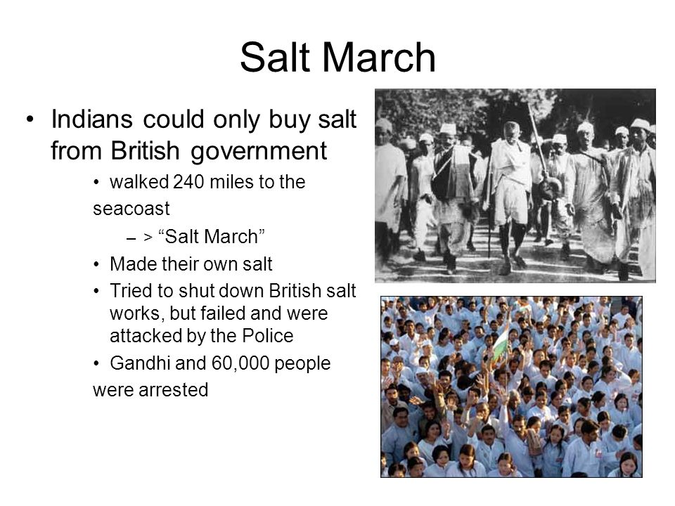Salt March Indians could only buy salt from British government