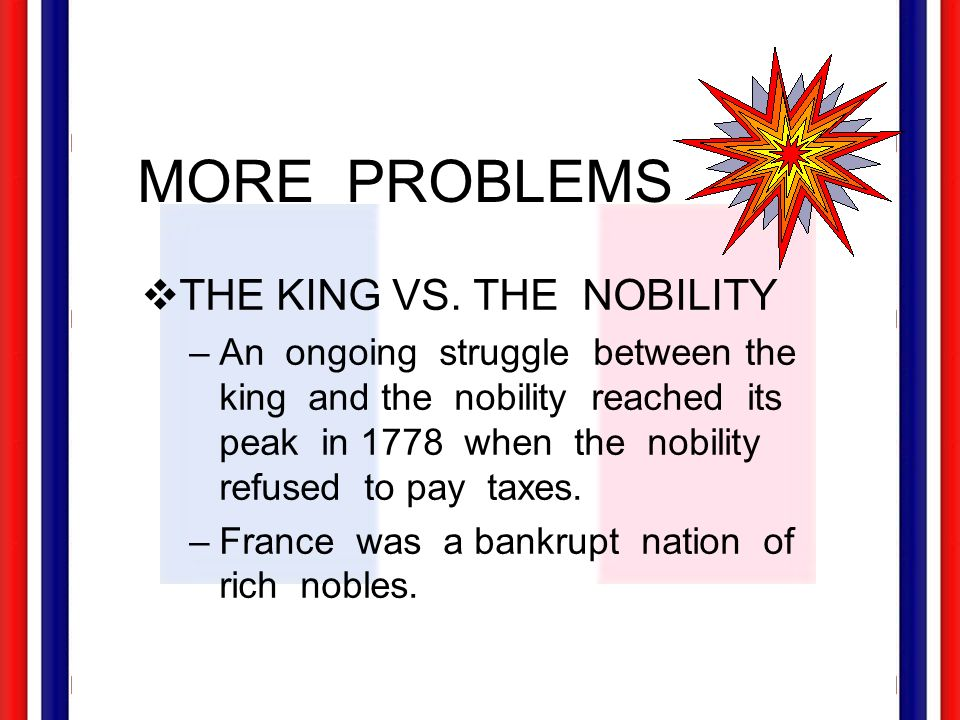 MORE PROBLEMS THE KING VS. THE NOBILITY