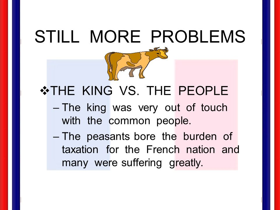 STILL MORE PROBLEMS THE KING VS. THE PEOPLE