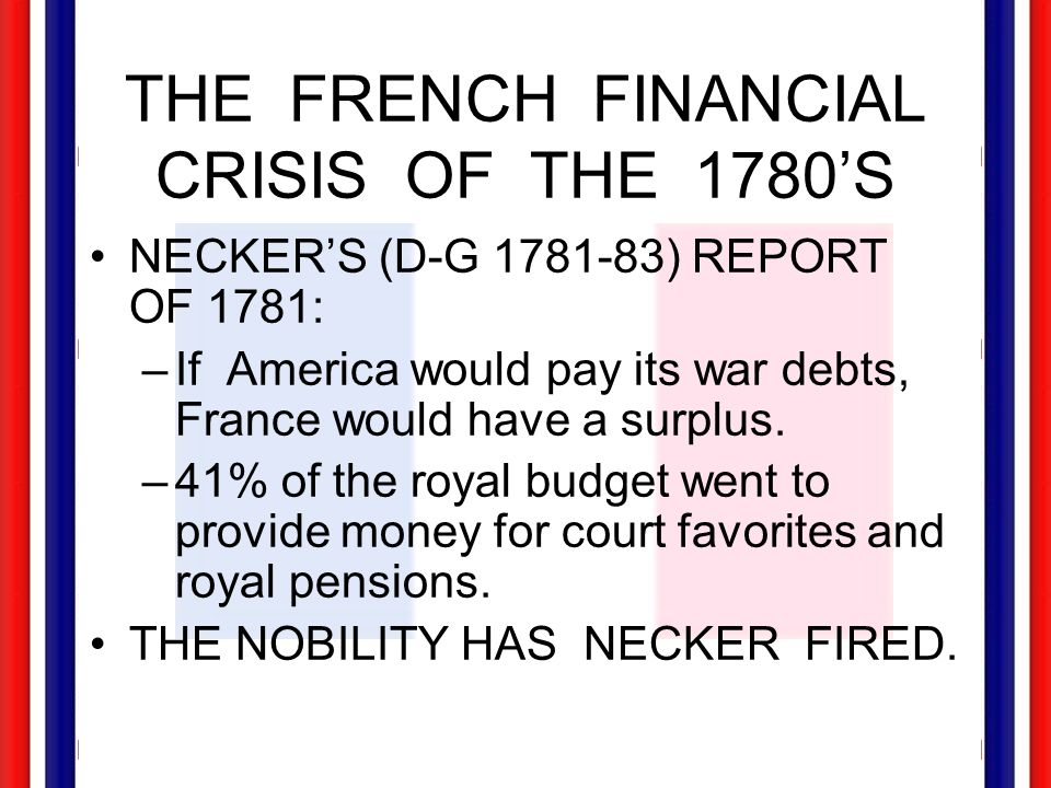 THE FRENCH FINANCIAL CRISIS OF THE 1780'S