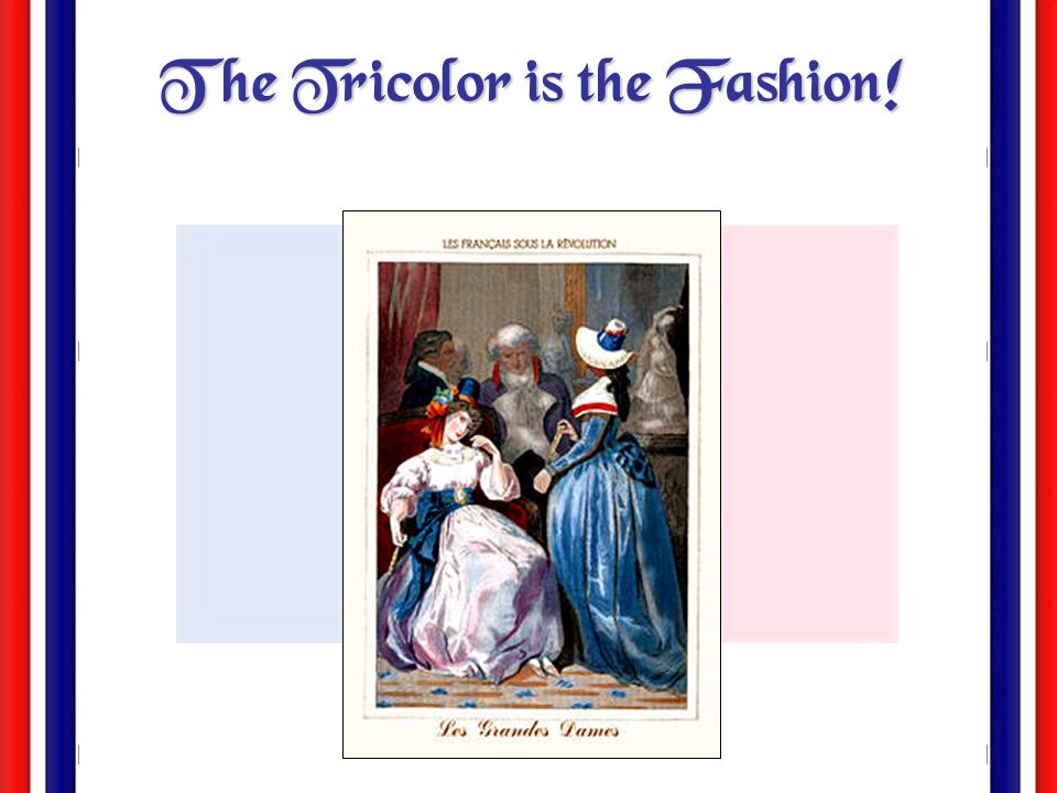 The Tricolor is the Fashion!