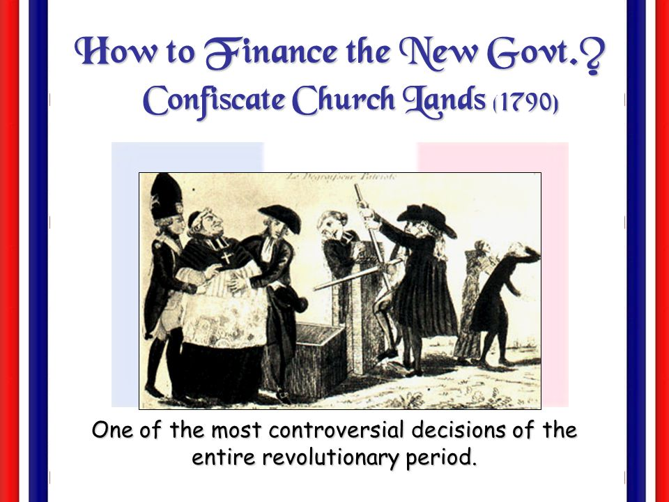 How to Finance the New Govt. Confiscate Church Lands (1790)