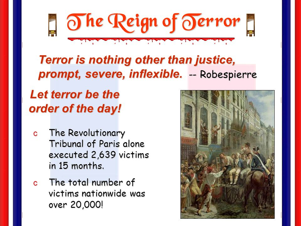 Let terror be the order of the day!