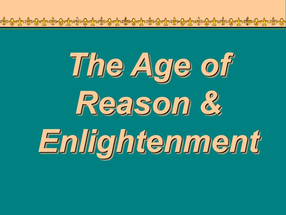 The Age of Reason & Enlightenment