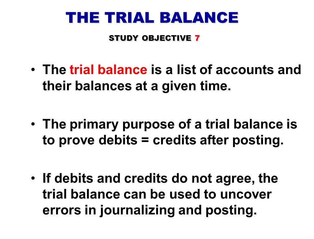 THE TRIAL BALANCE STUDY OBJECTIVE 7