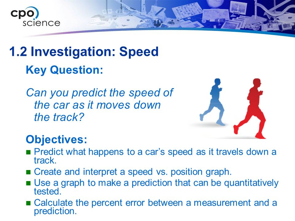 1.2 Investigation: Speed Key Question: