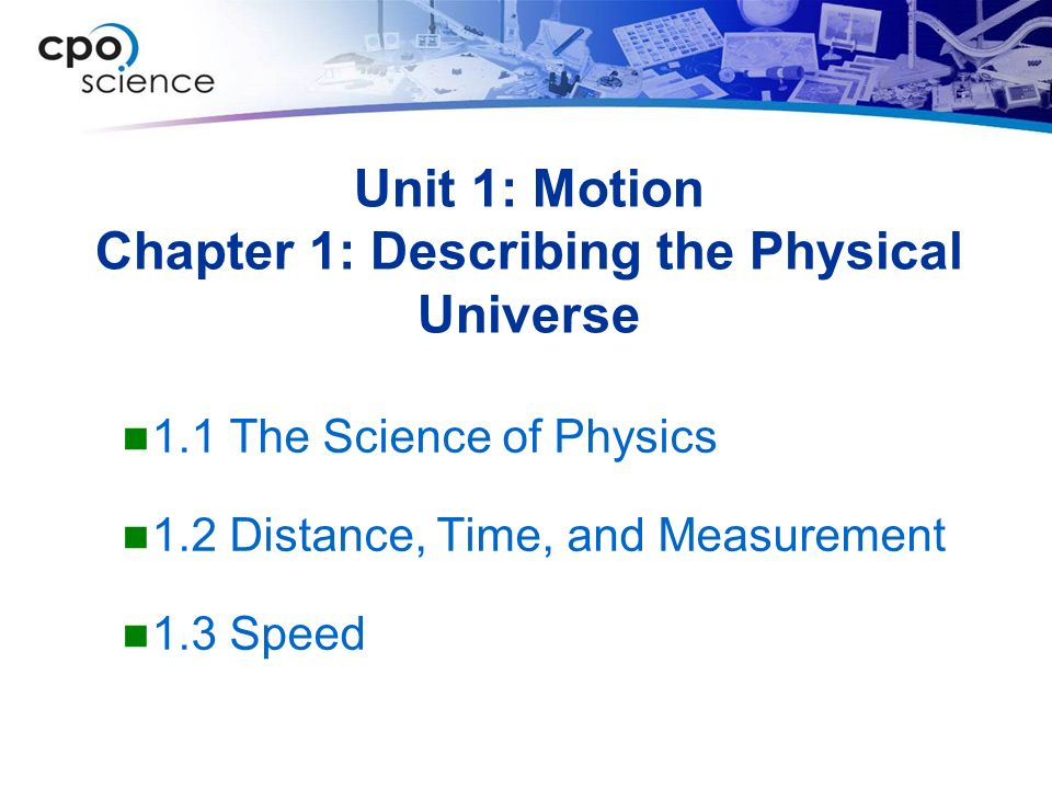 Unit 1: Motion Chapter 1: Describing the Physical Universe