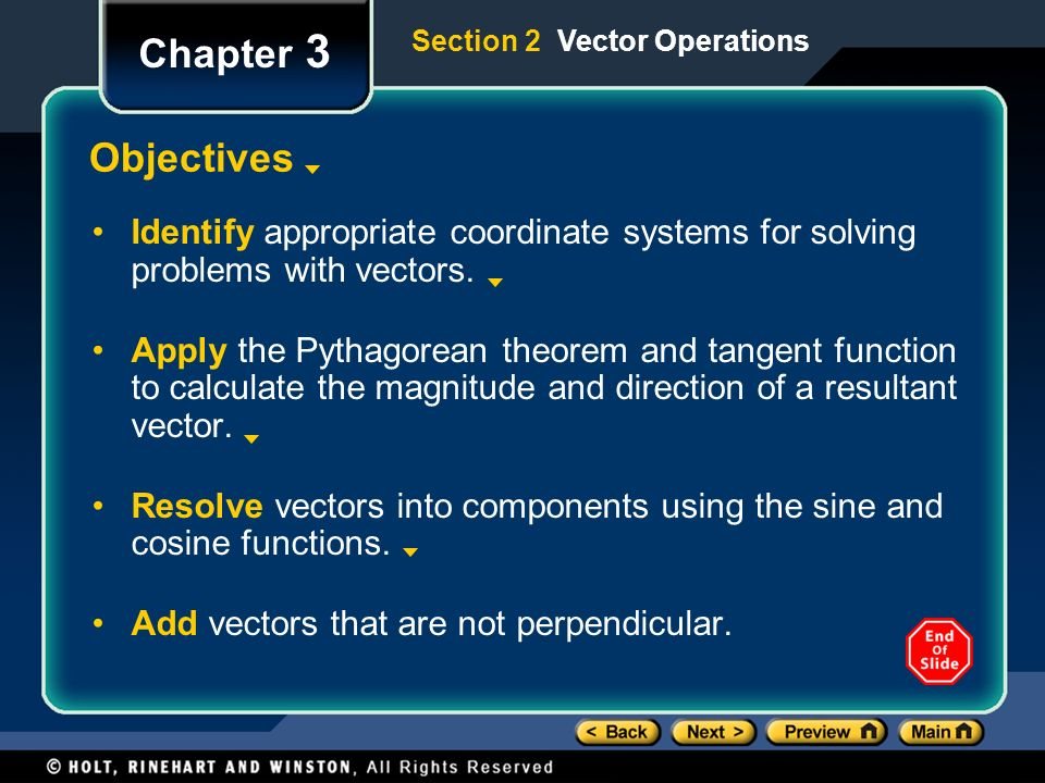 Chapter 3 Section 2 Vector Operations. Objectives. Identify appropriate coordinate systems for solving problems with vectors.