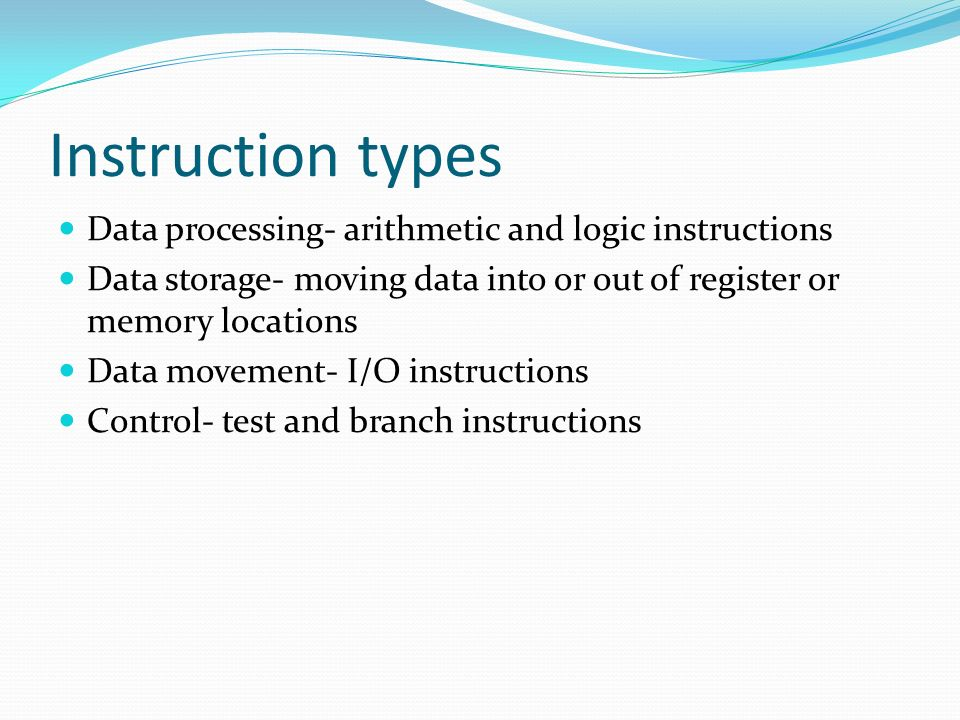 Instruction types Data processing- arithmetic and logic instructions