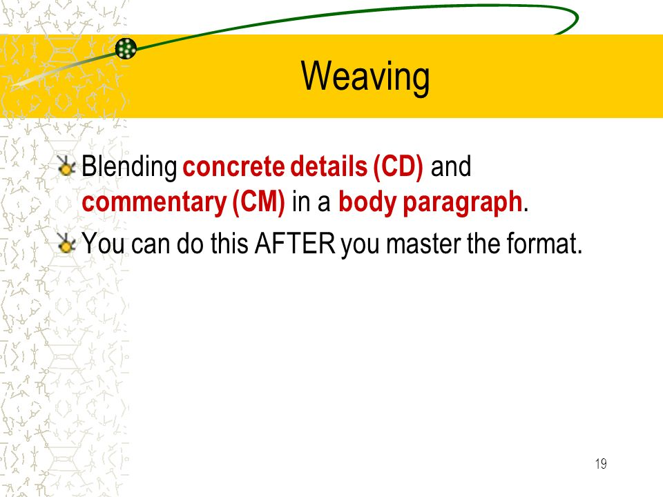 Weaving Blending concrete details (CD) and commentary (CM) in a body paragraph.