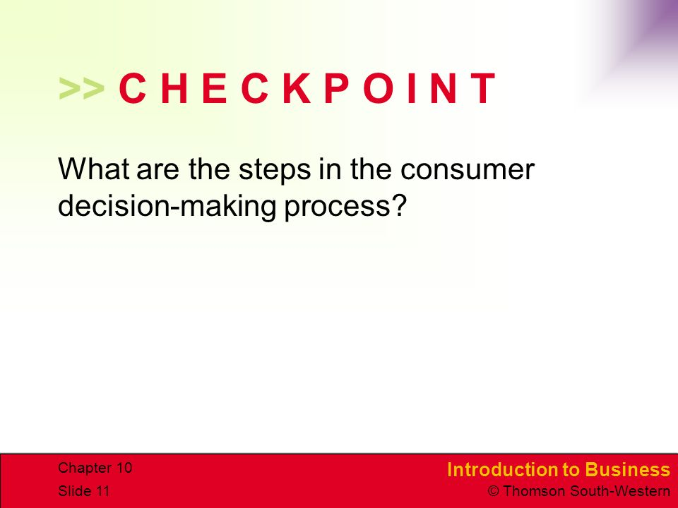 >> C H E C K P O I N T What are the steps in the consumer decision-making process Chapter 10