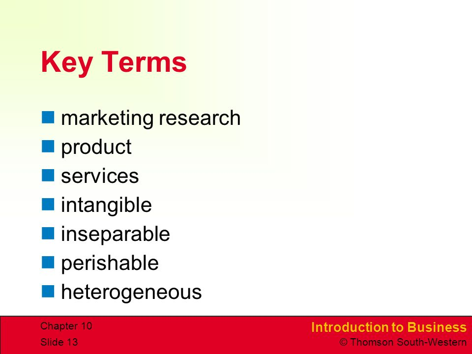 Key Terms marketing research product services intangible inseparable