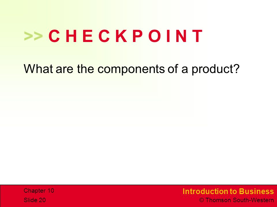 >> C H E C K P O I N T What are the components of a product