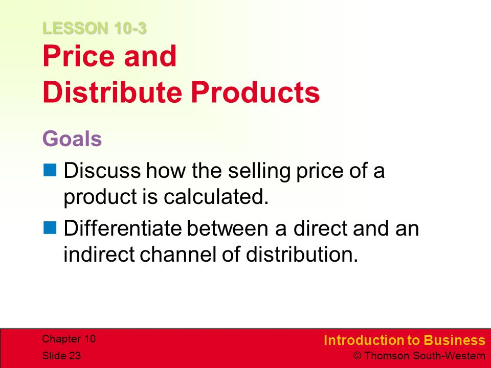 LESSON 10-3 Price and Distribute Products