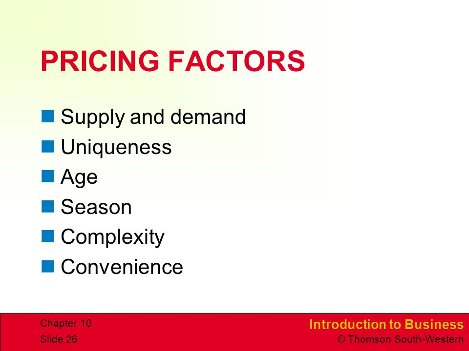 PRICING FACTORS Supply and demand Uniqueness Age Season Complexity