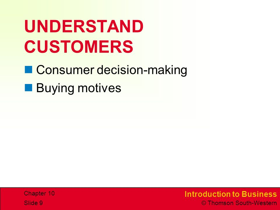 UNDERSTAND CUSTOMERS Consumer decision-making Buying motives