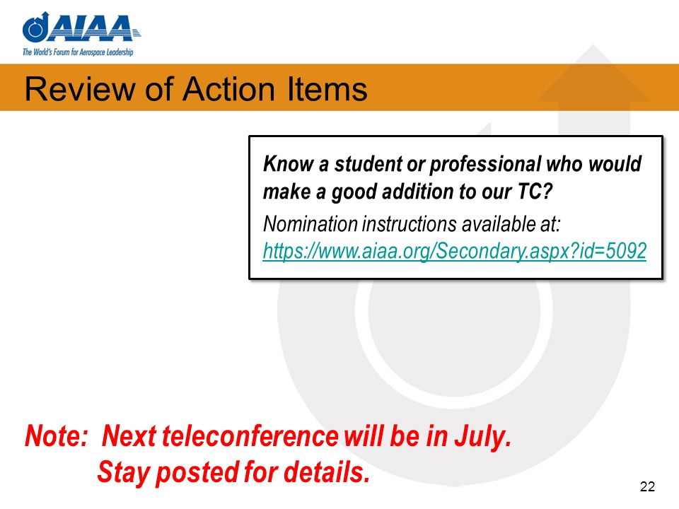 Review of Action Items Know a student or professional who would make a good addition to our TC