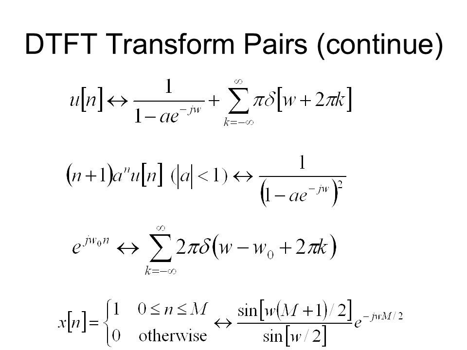 DTFT Transform Pairs (continue)