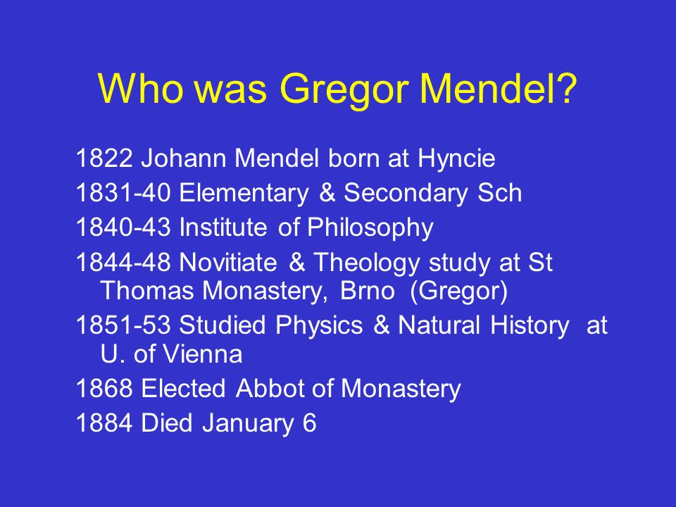 Who was Gregor Mendel 1822 Johann Mendel born at Hyncie