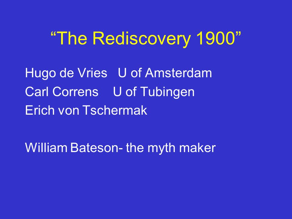 The Rediscovery 1900 Hugo de Vries U of Amsterdam