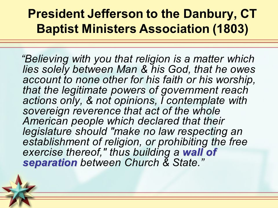 President Jefferson to the Danbury, CT Baptist Ministers Association (1803)