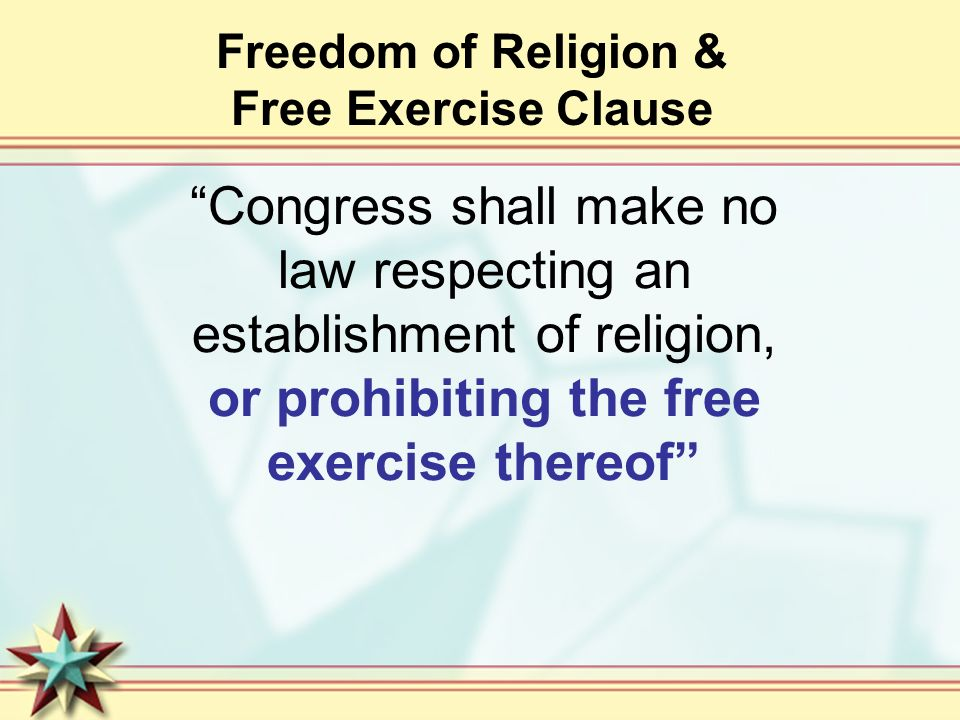 Freedom of Religion & Free Exercise Clause