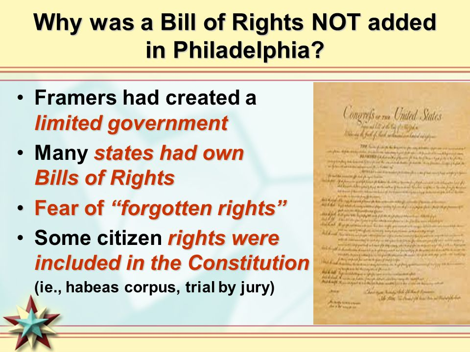 Why was a Bill of Rights NOT added in Philadelphia
