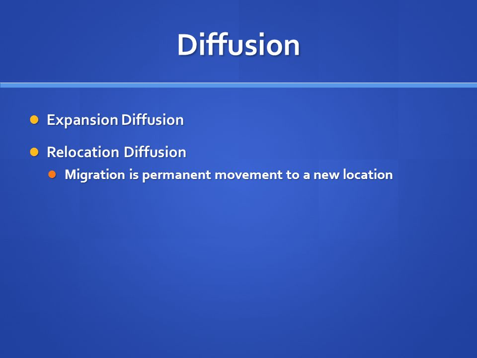 Diffusion Expansion Diffusion Relocation Diffusion