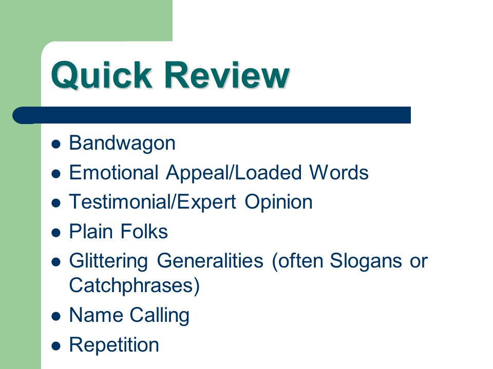 Quick Review Bandwagon Emotional Appeal/Loaded Words