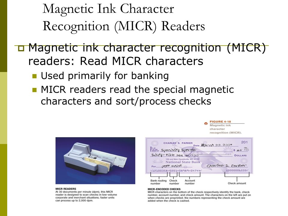 magnetic ink character recognition The magnetic ink character recognition line can help prevent financial fraud through the use of its special magnetic ink and unique fonts for example, micr makes it challenging to alter checks.