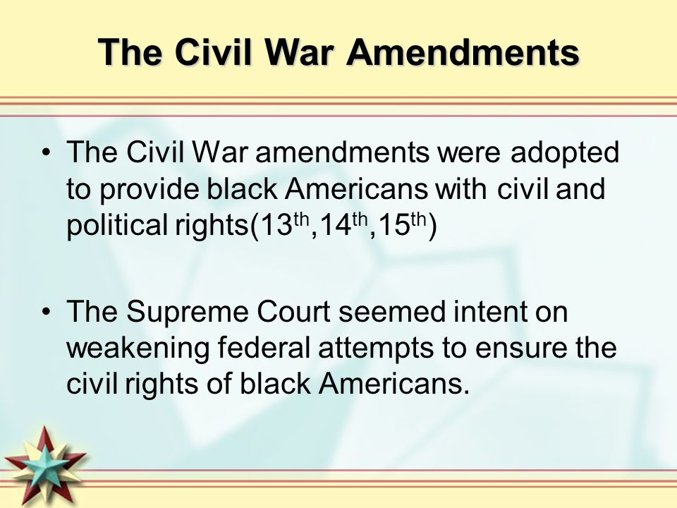 The Civil War Amendments