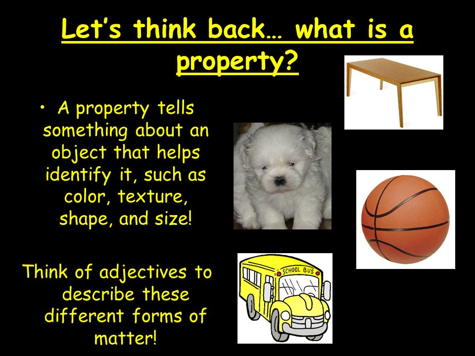 Let's think back… what is a property