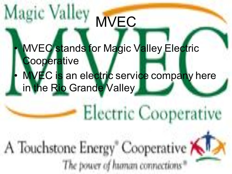 MVEC MVEC stands for Magic Valley Electric Cooperative
