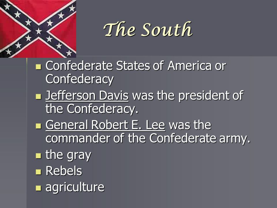 The South Confederate States of America or Confederacy