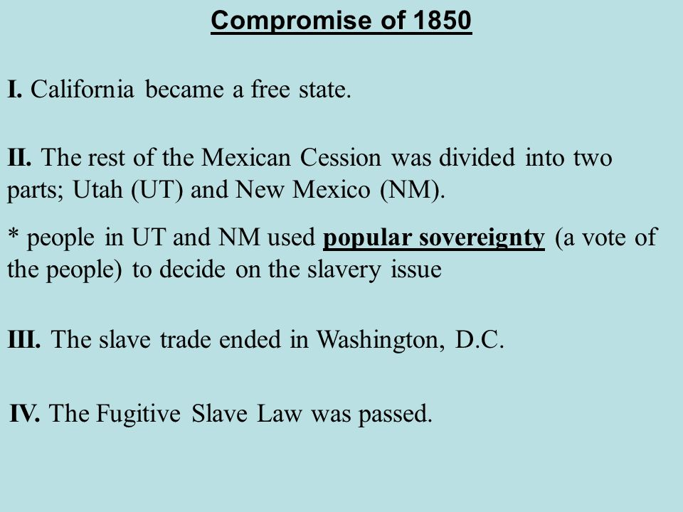 IV. The Fugitive Slave Law was passed.